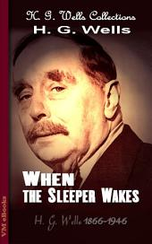 When the Sleeper Wakes: H. G. Wells Collections