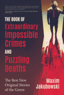 Download The Book of Extraordinary Impossible Crimes and Puzzling Deaths Book