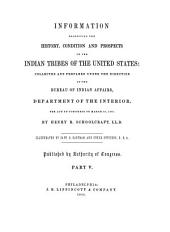 Historical and statistical information respecting the history, condition and prospects of the Indian tribes of the United States: Collected and prepared under the direction of the Bureau of Indian Affairs per act of Congress of March 3rd, 1847, Volume 5