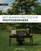 Best Business Practices for Photographers  Third Edition PDF