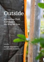 Outside: Activating Cloth to Enhance the Way We Live