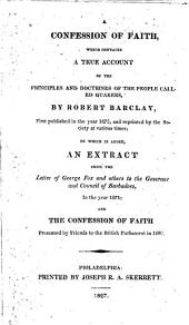 A Confession of Faith: Which Contains a True Account of the Principles and Doctrines of the People Called Quakers