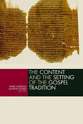 The Content and the Setting of the Gospel Tradition PDF