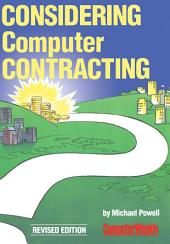 Considering Computer Contracting?: The Computer Weekly Guide to Becoming a Freelance Computer Professional, Edition 2