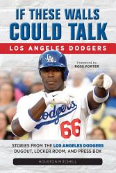 If These Walls Could Talk Los Angeles Dodgers Book PDF