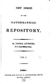 New Series of The Mathematical Repository: Volume 1
