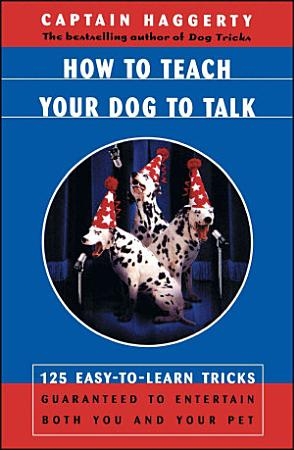 How To Teach Your Dog To Talk PDF