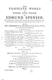 The Complete Works in Verse and Prose: Grosart, A. B. Life of Spenser. Essays
