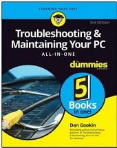 Troubleshooting and Maintaining Your PC All-in-One For Dummies: Edition 3