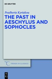 The Past in Aeschylus and Sophocles