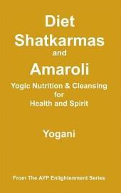 Diet, Shatkarmas and Amaroli - Yogic Nutrition & Cleansing for Health and Spirit (eBook)
