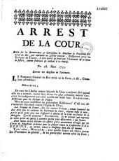Arrest de la Cour, rendu sur les remontrance & conclusions de Monsieur le procureur général du roi, qui condamne un libelle intitulé, Réfléxions pour les evêques de France, à être lacéré & brulé par l'exécuteur de la Haute Justice, comme séditieux & tendant à la révolte. Du 28. mars 1733. Extrait des registres de Parlement