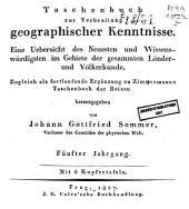 Taschenbuch zur Verbreitung geographischer Kenntnisse: Eine Übersicht des neuesten und wissenswürdigsten im Gebiete der gesammten Länder- und Völkerkunde [...]., Band 5
