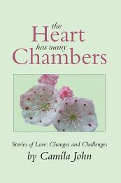 The Heart Has Many Chambers