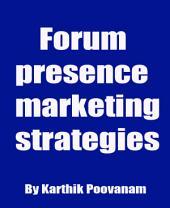 Forum presence marketing strategies