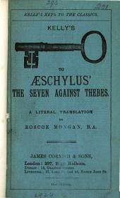 Æschylus' Seven chiefs against Thebes, literally tr. by R. Mongan
