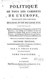Politique de tous les cabinets de l'Europe pendant les règnes de Louis XV et de Louis XVI: Volume3