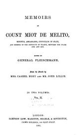 Memoirs of Count Miot de Melito, Minister, Ambassador, Councillor of State and Member of the Institute of France, Between the Years 1788 and 1815: Volume 2