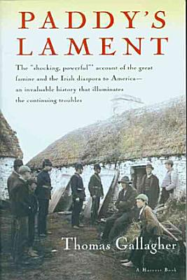 Paddy s Lament  Ireland 1846 1847