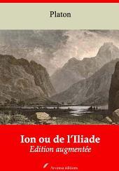 Ion ou de l'Iliade: Nouvelle édition augmentée