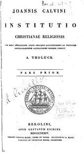 Ioannis Calvini Institutio christianae religionis: Cum brevi annotationibus .... Pars 1-2