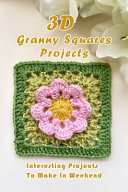 3D Granny Squares Projects PDF