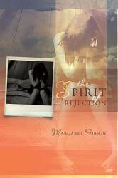 The Spirit of Rejection