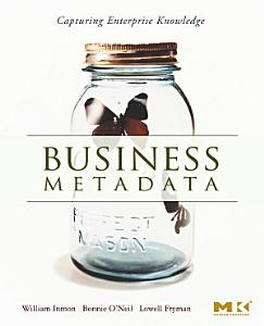 Business Metadata  Capturing Enterprise Knowledge