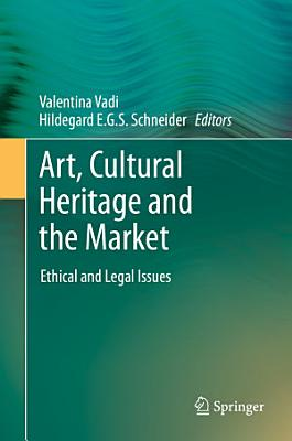 Art  Cultural Heritage and the Market PDF