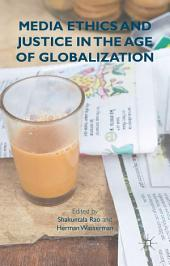Media Ethics and Justice in the Age of Globalization