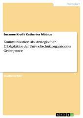 Kommunikation als strategischer Erfolgsfaktor der Umweltschutzorganisation Greenpeace