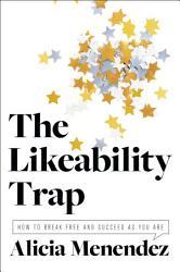 The Likeability Trap Book PDF