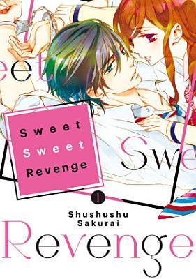 Sweet Sweet Revenge 1