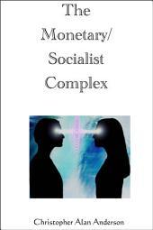 The Monetary/Socialist Complex