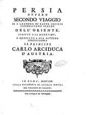 Persia ovvero secondo viaggio di f. Leandro di Santa Cecilia carmelitano scalzo dell'oriente. Scritto dal medesimo, ..