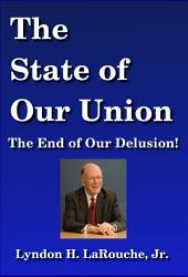 The State of Our Union: The End of Our Delusion!