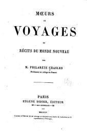 Moeurs et voyages: ou, Récits du Monde Nouveau, Volume1