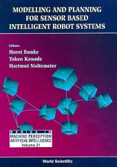 Modelling and Planning for Sensor Based Intelligent Robot Systems