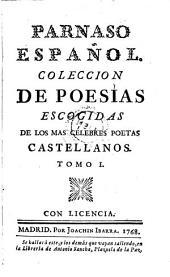Parnaso Espanol. Coleccion de poesias escogidas de los mas celebres poetas Castellanos: Volumen 1