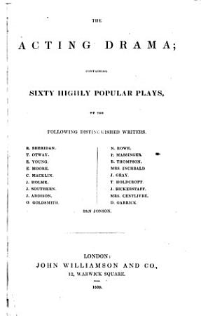 The Acting Drama  Containing Sixty Highly Popular Plays  Etc PDF