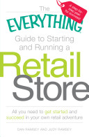 The Everything Guide to Starting and Running a Retail Store PDF