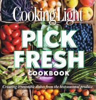 Cooking Light Pick Fresh Cookbook PDF