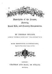 The Boy's Spring Book: Descriptive of the Season, Scenery, Rural Life, and Country Amusements