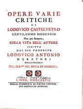 Opere varie critiche di Lodovico Castelvetro ...: non più stampate