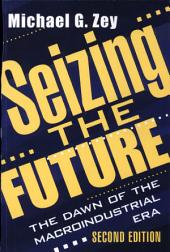 Seizing the Future: The Dawn of the Macroindustrial Era