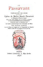 Le Passavant de Théodore de Bèze: Épître de maítre Benoît Passavant [pseud.] à messire Pierre Lizet, où il lui rend compte de sa mission à Genève et de ses conversations avec les hérétiques