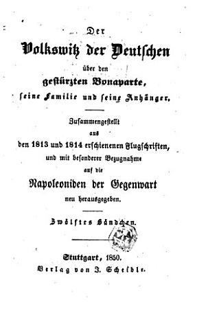 Der Volkswitz der Deutschen   ber den gest  rzten Bonaparte  seine Familie und seine Anh  nger PDF