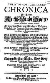 Christophori Lehmanni Chronica der freyen Reichs Stadt Speier ....