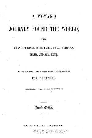 A Woman's Journey Round the World ...