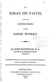 An Essay on Faith and Its Conection with Good Works